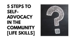 5 Steps to Self-Advocacy in the Community [Life Skills]